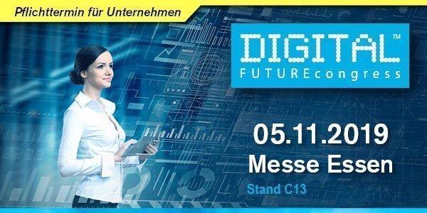 Mittelstand trifft Digitalisierung! Einladung zum DIGITAL FUTUREcongress, 05. November 2019 in Essen